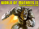 World of Mutants 2: Reincarnation