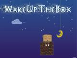 Wake Up The Box